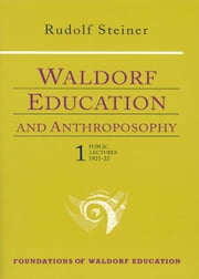 Waldorf Education and Anthroposophy 1 ebook by Rudolf Steiner