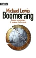 Boomerang ebook by Michael LEWIS, Fabrice POINTEAU