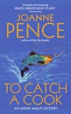 To Catch a Cook ebook by Joanne Pence