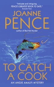 To Catch a Cook - An Angie Amalfi Mystery ebook by Joanne Pence