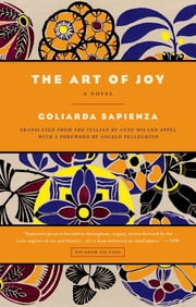 The Art of Joy - A Novel ebook by Goliarda Sapienza, Anne Milano Appel, Angelo Pellegrino
