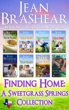 Finding Home Collection - Sweetgrass Springs Books 7-14 ebook by Jean Brashear