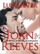 LuvU4Ever - A Romance Short Story ebook by Joan Reeves