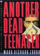 Another Dead Teenager - A Paul Turner Mystery ebook by Mark Richard Zubro