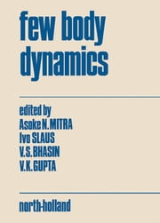 Few body dynamics ebook by Asoke Mitra