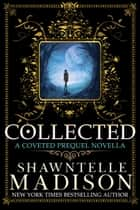Collected ebook by Shawntelle Madison