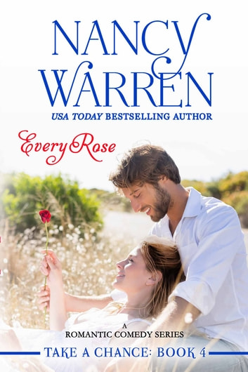 Every Rose, Take a Chance, Book 4 ebook by Nancy Warren