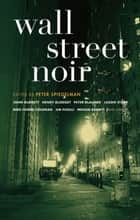 Wall Street Noir ebook by Peter Spiegelman