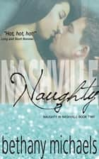Nashville Naughty - Naughty in Nashville, #2 ebook by Bethany Michaels