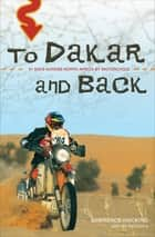 To Dakar and Back - 21 Days Across North Africa by Motorcycle ebook by Lawrence Hacking