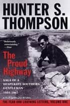 Proud Highway ebook by Hunter S. Thompson,William J. Kennedy,Douglas Brinkley