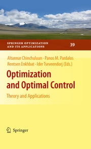 Optimization and Optimal Control - Theory and Applications ebook by Altannar Chinchuluun,Panos M. Pardalos,Rentsen Enkhbat,Ider Tseveendorj