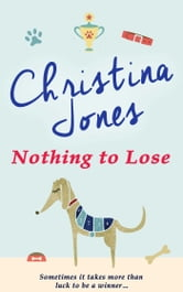 Nothing to Lose ebook by Christina Jones