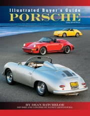 Illustrated Buyer's Guide Porsche - 5th edition ebook by Dean Batchelor,Randy Leffingwell