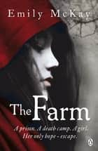 The Farm - Dystopian Fantasy ebook by Emily McKay