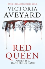 Red Queen - Red Queen Book 1 ebook by Victoria Aveyard