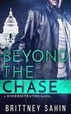 Beyond the Chase ebook by Brittney Sahin