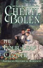 The Four-Leaf Clover ebook by Cheryl Bolen
