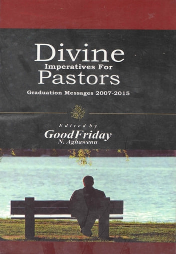Divine Imperatives for Pastors ebook by GoodFriday Aghawenu Ph.D
