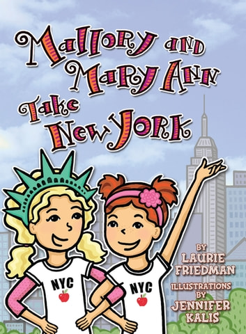 Mallory and Mary Ann Take New York ebook by Laurie Friedman