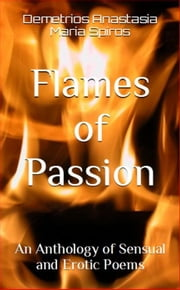 FLAMES OF PASSION ebook by Demetrios Anastasia,Maria Spiros