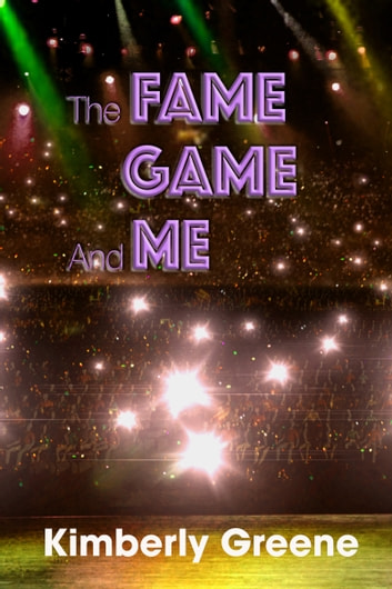 The Fame Game and Me ebook by Kimberly Greene