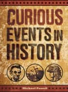 Curious Events in History ebook by Michael Powell