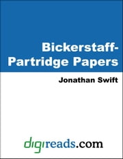 The Bickerstaff-Partridge Papers ebook by Swift, Jonathan
