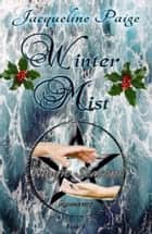 Winter Mist Book 5 Magic Seasons Romance ebook by Jacqueline Paige