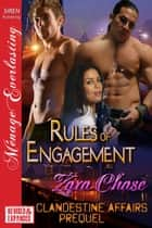 Rules of Engagement [EXTENDED APP] ebook by Zara Chase