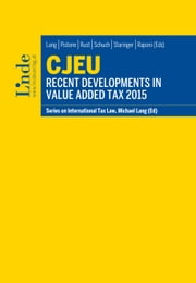 CJEU - Recent Developments in Value Added Tax 2015 - Schriftenreihe IStR Band 99 ebook by Michael Lang,Alexander Rust,Pasquale Pistone,Josef Schuch,Claus Staringer,Donato Raponi