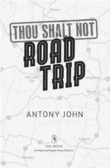 Thou Shalt Not Road Trip ebook by Antony John