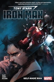 Tony Stark - Iron Man Vol. 1 - Self-Made Man ebook by Dan Slott, Valerio Schiti, Alexander Lozano