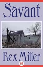 Savant ebook by Rex Miller
