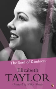 The Soul of Kindness ebook by Elizabeth Taylor,Philip Hensher