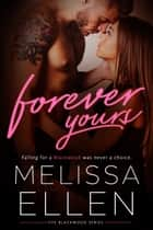 Forever Yours ebook by Melissa Ellen