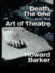 Death, The One and the Art of Theatre ebook by Howard Barker
