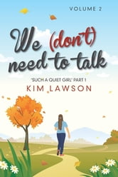 We (Don't) Need to Talk: Volume 2 ebook by Kim Lawson