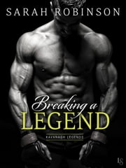 Breaking a Legend - A Kavanagh Legends Novel ebook by Sarah Robinson