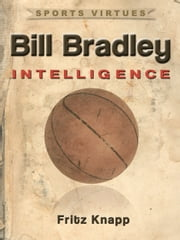 Bill Bradley: Intelligence ebook by Fritz Knapp
