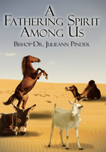 A Fathering Spirit Among Us ebook by Bishop-Dr. Julieann Pinder
