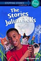 The Stories Julian Tells ebook by Ann Cameron,Ann Strugnell