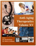 Anti-Aging Therapeutics Volume XV ebook by A4M American Academy of Anti-Aging Medicine