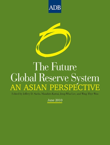The Future Global Reserve System ebook by Asian Development Bank