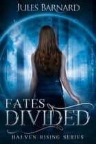 Fates Divided ebook by Jules Barnard