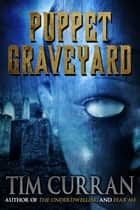 Puppet Graveyard ebook by Tim Curran