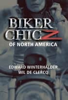 Biker Chicz Of North America ebook by