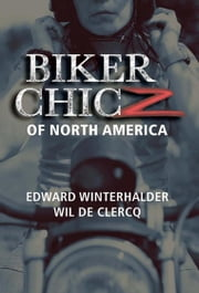 Biker Chicz Of North America ebook by Wil De Clercq,Edward Winterhalder