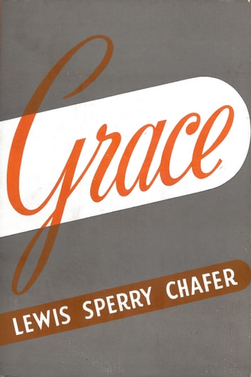 Grace ebook by Lewis Sperry Chafer
