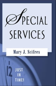 Just in Time! Special Services ebook by Mary J. Scifres